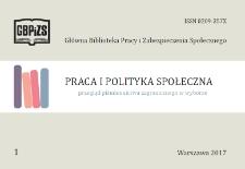 Praca i Polityka Społeczna : (przegląd piśmiennictwa zagranicznego w wyborze) : 2017, nr 1