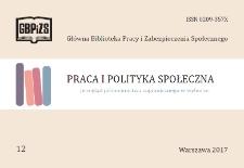 Praca i Polityka Społeczna : (przegląd piśmiennictwa zagranicznego w wyborze) : 2017, nr 12