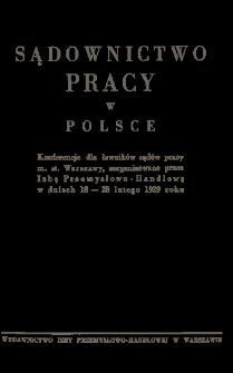 Sądownictwo pracy w Polsce :Konferencje dla ławników sądów pracy m. st. Warszawy, zorganizowane przez Izbę Przemysłowo-Handlową w dniach 18-28 lutego 1929 roku