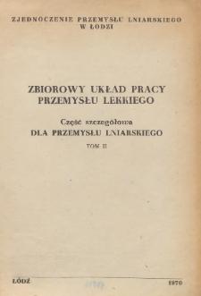Zbiorowy układ pracy przemysłu lekkiego [zawarty 26 listopada 1957 r.]. T. 2, Część szczegółowa dla przemysłu lniarskiego