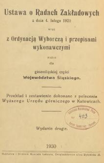 Ustawa o Radach Zakładowych z dnia 4 lutego 1920 wraz z Ordynacją Wyborczą i przepisami wykonawczymi ważna dla górnośląskiej części województwa śląskiego