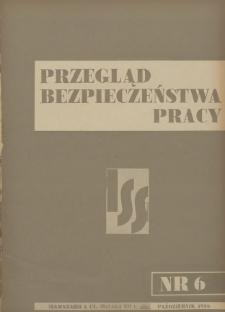 Przegląd Bezpieczeństwa Pracy : 1936, nr 6