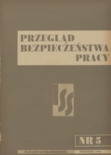 Przegląd Bezpieczeństwa Pracy : 1936, nr 5