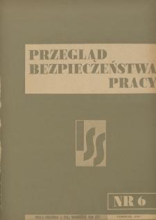 Przegląd Bezpieczeństwa Pracy : 1937, nr 6