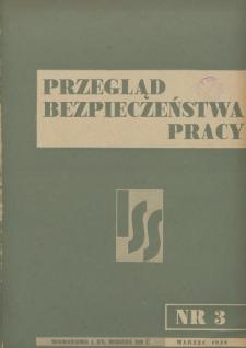 Przegląd Bezpieczeństwa Pracy : 1938, nr 3