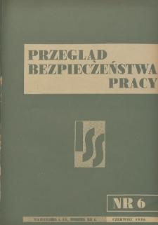 Przegląd Bezpieczeństwa Pracy : 1938, nr 6