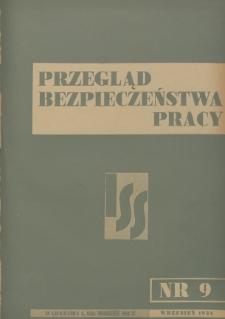 Przegląd Bezpieczeństwa Pracy : 1938, nr 9