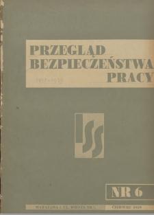 Przegląd Bezpieczeństwa Pracy : 1939, nr 6