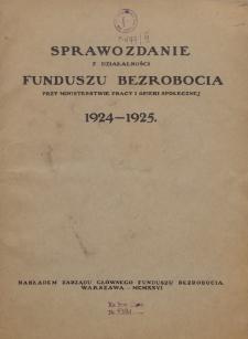 Sprawozdanie z działalności Funduszu Bezrobocia : 1924-1925