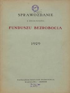 Sprawozdanie z działalności Funduszu Bezrobocia : 1929