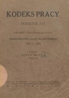 Kodeks pracy : dodatek 3 : ustawy i rozporządzenia, orzecznictwo Sądu Najwyższego 1932-1933