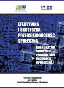 Efektywna i skuteczna przedsiębiorczość społeczna : kalkulator kondycji podmiotów ekonomii społecznej