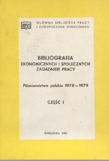 Bibliografia Ekonomicznych i Społecznych Zagadnień Pracy : piśmiennictwo polskie 1978-1979 r. Cz. 1