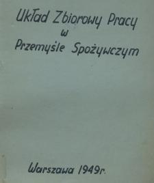 Układ zbiorowy pracy w przemyśle spożywczym [zawarty w dniu 11 stycznia 1949 r.].