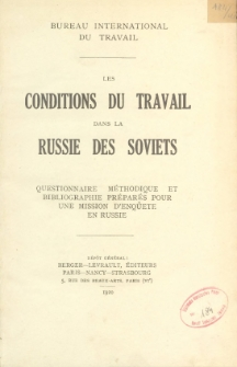Les conditions du travail dans la Russie des Soviets : questionnaire méthodique et bibliographie préparés pour mission d'enqûete en Russie /