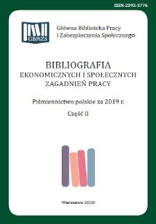 Bibliografia Ekonomicznych i Społecznych Zagadnień Pracy : piśmiennictwo polskie za 2019 r. Cz. 2
