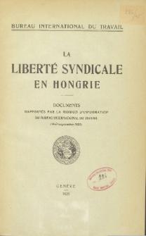 La liberté syndicale en Hongrie : documents rapportés par la mission d'information du Bureau International du Travail (Août-septembre 1920)