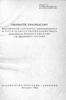 Taryfikator kwalifikacyjny pracowników fizycznych zatrudnionych w przemysłowych przedsiębiorstwach (zakładach) produkcji graficznej i w odlewniach czcionek : załącznik nr 5 do Układu zbiorowego pracy dla przemysłu poligraficznego