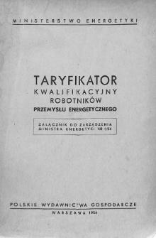 Taryfikator kwalifikacyjny robotników przemysłu energetycznego : załącznik do zarządzenia Ministra Energetyki nr 1/54