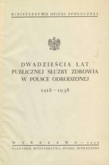 Dwadzieścia lat publicznej służby zdrowia w Polsce odrodzonej 1918-1938