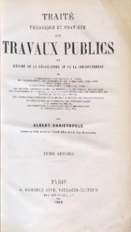 Traité théorique et pratique des travaux publics : ou résumé de la législation et de la jurisprudence. T. 2