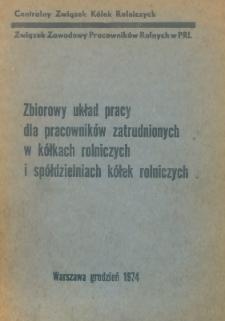 Zbiorowy układ pracy dla pracowników zatrudnionych w kółkach rolniczych i spółdzielniach kółek rolniczych [z dnia 23 grudnia 1974 r.] /