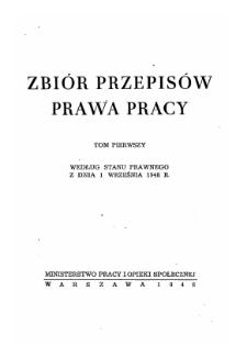 Zbiór przepisów prawa pracy. T. 1, Według stanu prawnego z dnia 1 września 1948 r.