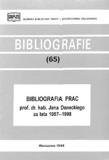 Bibliografia prac prof. dr hab. Jana Daneckiego za lata 1957-1998