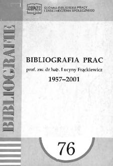 Bibliografia prac prof. zw. dr hab. Lucyny Frąckiewicz : 1957-2001