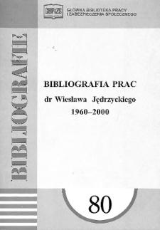 Bibliografia prac dr Wiesława Jędrzyckiego : 1960-2000