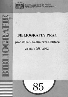 Bibliografia prac prof. dr hab. Kazimierza Doktora za lata 1958-2002