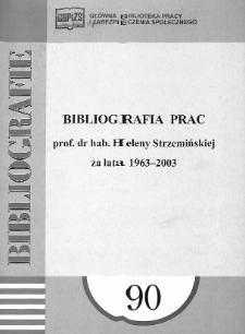 Bibliografia prac prof. dr hab. Heleny Strzemińskiej za lata 1963-2003
