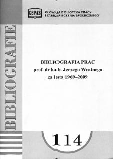 Bibliografia prac prof. dr hab. Jerzego Wratnego : 1969-2009