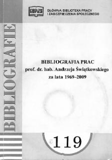 Bibliografia prac prof. dr. hab. Andrzeja Świątkowskiego : za lata 1969-2009