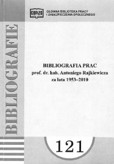 Bibliografia prac prof. dr. hab. Antoniego Rajkiewicza za lata 1953-2010