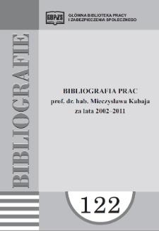 Bibliografia prac prof. dr. hab. Mieczysława Kabaja : za lata 2002-2011