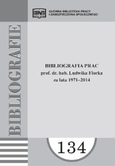 Bibliografia prac prof. dr. hab. Ludwika Florka : za lata 1971-2014