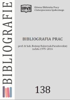 Bibliografia prac prof. dr hab. Bożeny Balcerzak-Paradowskiej 1975-2016
