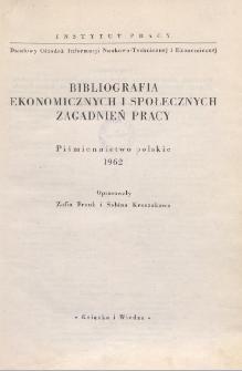 Bibliografia Ekonomicznych i Społecznych Zagadnień Pracy : piśmiennictwo polskie 1962 r.