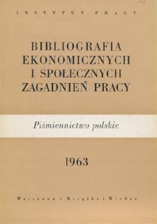 Bibliografia Ekonomicznych i Społecznych Zagadnień Pracy : piśmiennictwo polskie 1963 r.