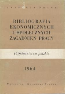 Bibliografia Ekonomicznych i Społecznych Zagadnień Pracy : piśmiennictwo polskie 1964 r.