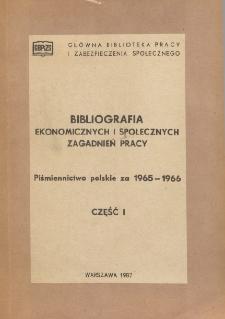 Bibliografia Ekonomicznych i Społecznych Zagadnień Pracy : piśmiennictwo polskie 1965-1966 r. Cz. 1