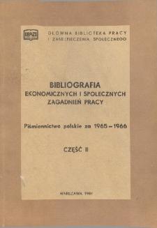 Bibliografia Ekonomicznych i Społecznych Zagadnień Pracy : piśmiennictwo polskie 1965-1966 r. Cz. 2