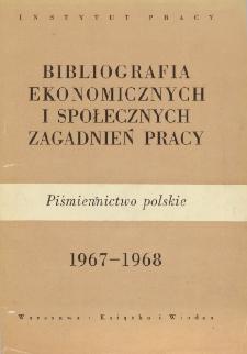 Bibliografia Ekonomicznych i Społecznych Zagadnień Pracy : piśmiennictwo polskie 1967-1968 r.