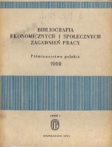 Bibliografia Ekonomicznych i Społecznych Zagadnień Pracy : piśmiennictwo polskie 1969 r. Cz. 1