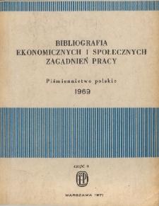 Bibliografia Ekonomicznych i Społecznych Zagadnień Pracy : piśmiennictwo polskie 1969 r. Cz. 2