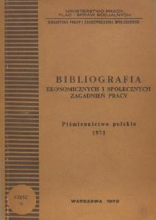 Bibliografia Ekonomicznych i Społecznych Zagadnień Pracy : piśmiennictwo polskie 1971 r. Cz. 2