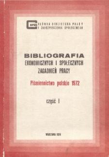 Bibliografia Ekonomicznych i Społecznych Zagadnień Pracy : piśmiennictwo polskie 1972 r. Cz. 1