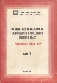 Bibliografia Ekonomicznych i Społecznych Zagadnień Pracy : piśmiennictwo polskie 1972 r. Cz. 2