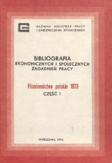 Bibliografia Ekonomicznych i Społecznych Zagadnień Pracy : piśmiennictwo polskie 1973 r. Cz. 1